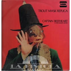 Captain Beefheart And His Magic Band - Trout Mask Replica