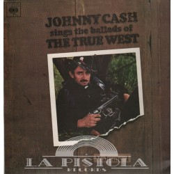Johnny Cash - Sings The Ballads Of The True West Vol. I