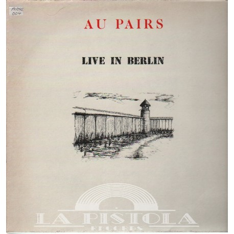 Au Pairs - LIVE IN BERLIN