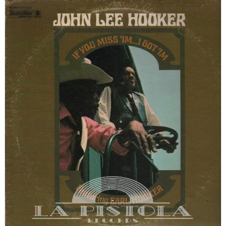 John Lee Hooker - If You Miss 'Im… I Got 'Im