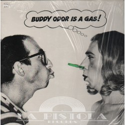 Buddy Odor - Buddy Odor Is A Gas