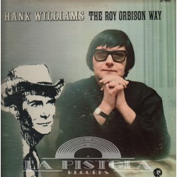 Roy Orbison - Hank Williams The Roy Orbison Way