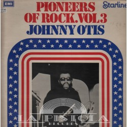Johnnie Otis - Pioneers Of Rock Vol.3