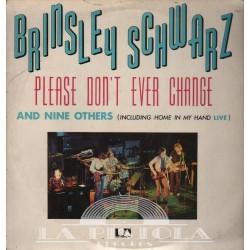 Brinsley Schwarz - Please Don't Ever Change