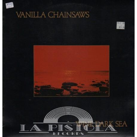 Vanilla Chainsaws - Wine Dark Sea