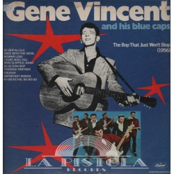 Gene Vincent  and his blue caps - The Bop That Just Won't Stop    (1956)