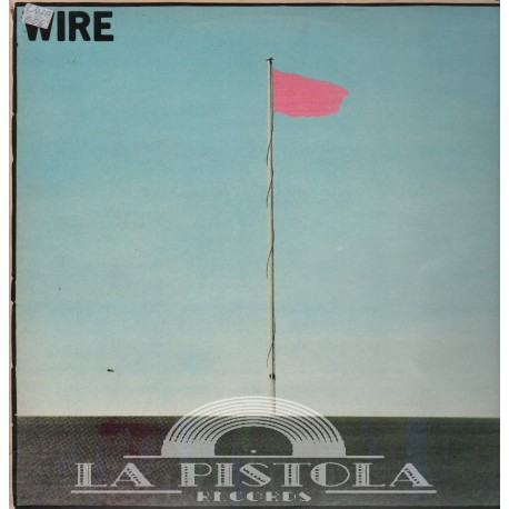 Wire - Pink Flag - La-Pistola-Records com